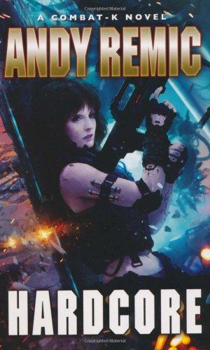 Hardcore (Combat-K): Andy Remic