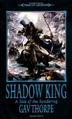 9781844168163: Shadow King (Time of Legends: The Sundering)