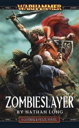 9781844168804: Zombieslayer. Nathan Long (Gotrek & Felix)