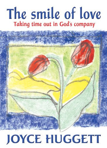 The Smile of Love: Taking Time Out in God's Company (1844170004) by Joyce Huggett