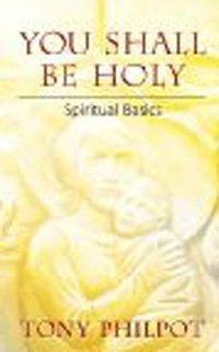 9781844170296: You Shall Be Holy: Spiritual Basics