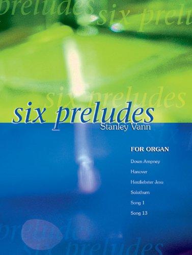 Six Preludes for Organ: Stanley Vann