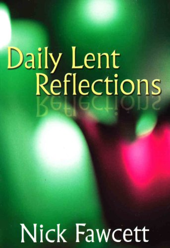 Daily Lent Reflections (1844171760) by Nick Fawcett