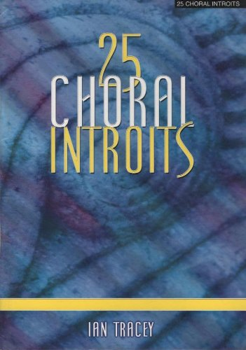 25 Choral Introits: Ian Tracey