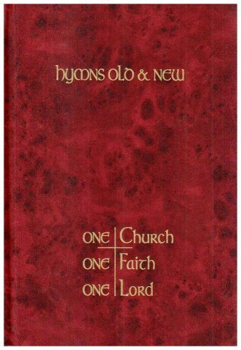 One Church, One Faith, One Lord: Words Edition: Hymns Old and New
