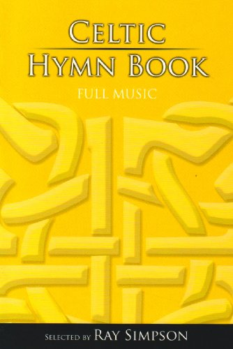 Celtic Hymn Book: Full Music: Ray Simpson