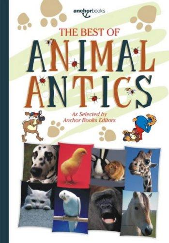The Best of Animal Antics: Anchor Book Editors