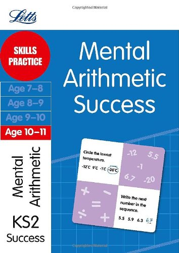 Mental Arithmetic Age 10-11: Skills practice (Letts: Broadbent, Paul