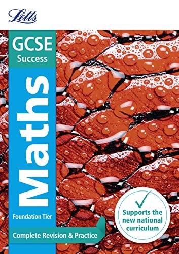 Letts GCSE Revision Success (New 2015 Curriculum Edition) — GCSE Maths Foundation: Complete ...