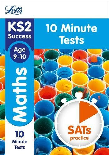 Letts KS2 SATs Revision Success - New 2014 Curriculum Edition — Maths Age 9-10: 10-Minute Tests (...