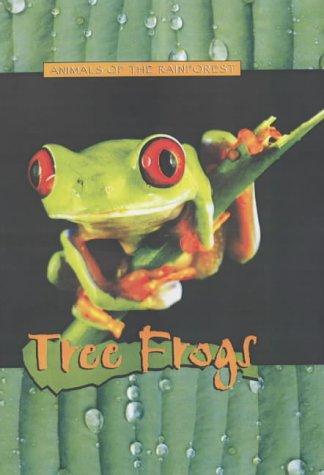 9781844211357: Animals of the Rainforest: Tree Frogs