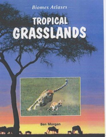 9781844211593: Tropical Grasslands (Biomes Atlases)