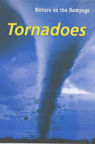 9781844212217: Tornadoes (Nature on the Rampage)