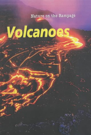 9781844212224: Volcanoes (Nature on the Rampage)