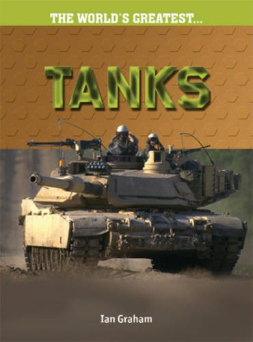 9781844212842: Tanks (The World's Greatest)