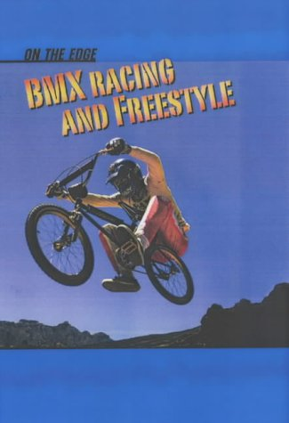 9781844212910: BMX Racing and Freestyle (On the Edge S.)