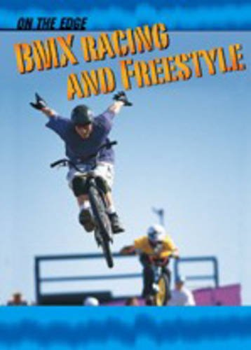 9781844212965: BMX Racing and Freestyle (On the Edge)