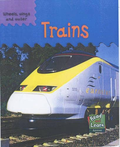 9781844213740: Wheels Wings Water: Trains Hardback (Read & Learn: Wheels, Wings & Water)