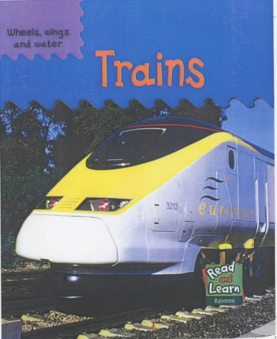 9781844213740: Wheels Wings Water: Trains Hardback (Read & Learn: Wheels, Wings & Water)