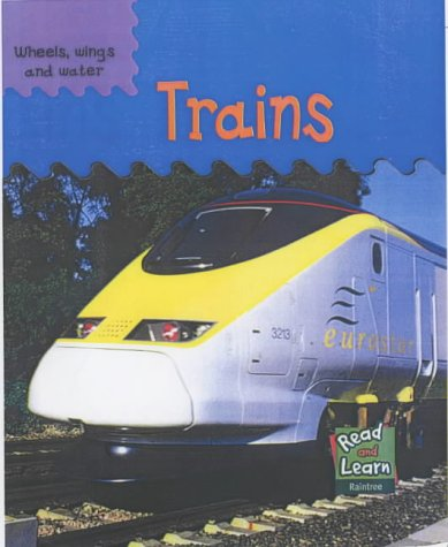 9781844213849: Wheels Wings Water: Trains Paperback (Read & Learn: Wheels, Wings & Water)