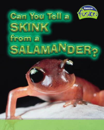 Can You Tell a Skink from a Salamander?  (Fusion: Geographical Processes an Environment) (Life ...