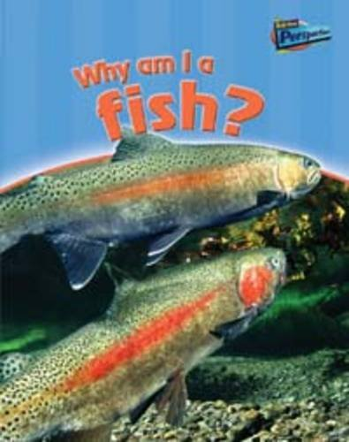 Why am I a Fish? (Classifying Animals): Pyers, Greg