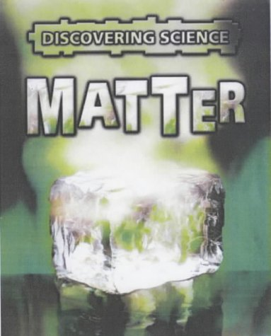 9781844215706: Matter (Discovering Science)