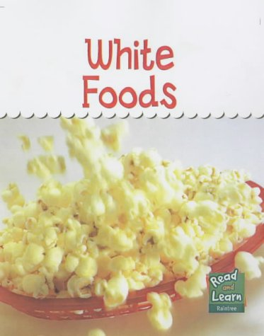 White Foods (Read & Learn: Colours We Eat): Whitehouse, Patricia