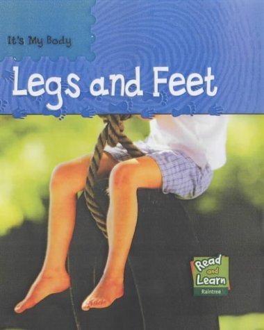 Read and Learn: It's My Body - Legs and Feet (Read & Learn) (Read & Learn): Lola ...