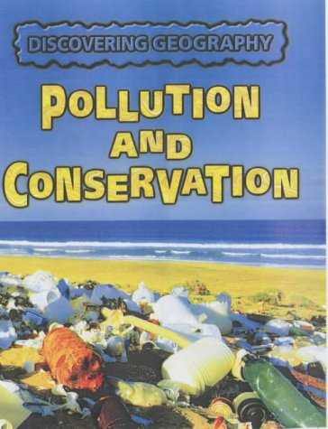 9781844216796: Pollution and Conservation (Discovering Geography)