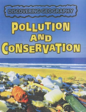 9781844216840: Discovering Geography: Pollution and Conservation