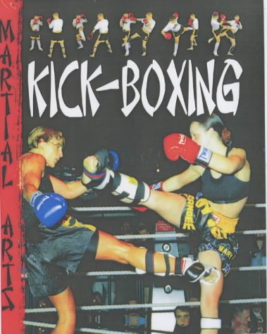 9781844216932: Martial Arts: Kick Boxing Hardback