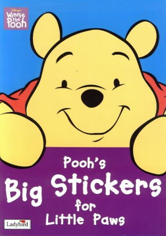 Winnie the Pooh First Activity: Pooh's Big Stickers for Little Paws (Winnie the Pooh First Activity) (1844220036) by Walt Disney Productions