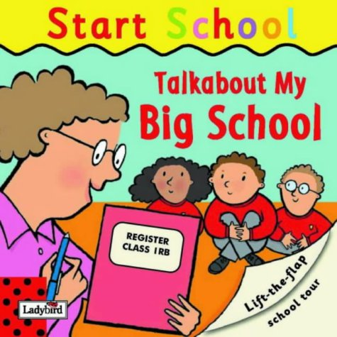 Talkabout My Big School (Start School): Dungworth, Richard