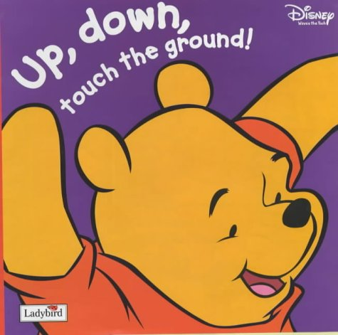 9781844220595: Winnie the Pooh: Up, Down, Touch the Ground! (Winnie the Pooh Board Books)