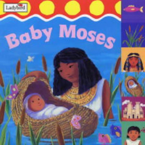 9781844222513: Baby Moses (First Bible Stories S.)