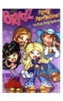 9781844222568: Bratz: Party Perfection! - A Bratz Party Handbook