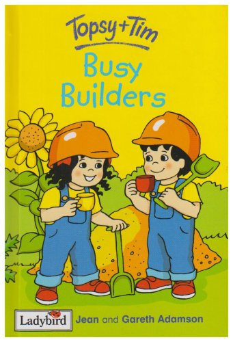 9781844223121: Topsy And Time Busy Builders (Topsy & Tim)