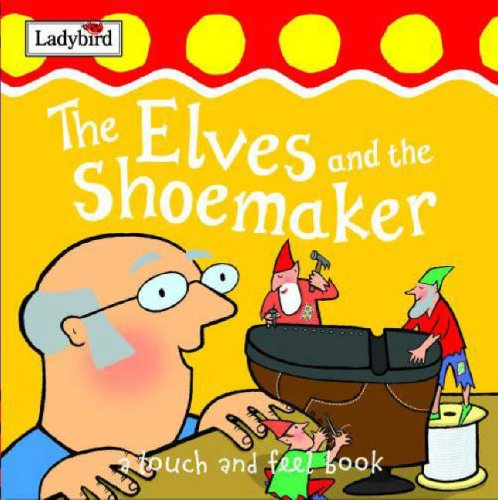 9781844224142: The Elves and the Shoemaker: First Fairytale Tactile Board Book