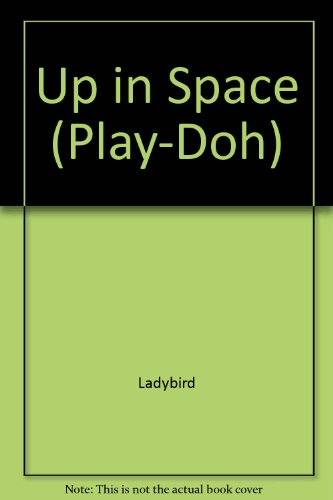 Up in Space (Play-Doh) (9781844224302) by Ladybird
