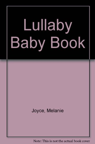 Baby Book Lullaby Baby Book (9781844224517) by Melanie Joyce