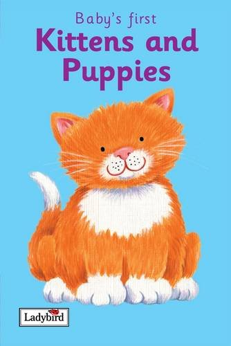 Kittens and Puppies : First Picture Words: Ladybird Books Staff