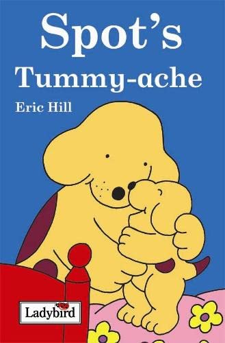 9781844225804: Spot's Tummy Ache