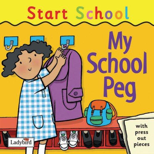 Start School My School Peg (9781844226030) by Melanie Joyce