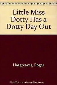 9781844229697: Little Miss Dotty Has A Dotty Day Out (Little Miss)