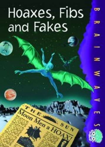 9781844241699: Hoaxes, Fibs & Fakes (Brainwaves (G))