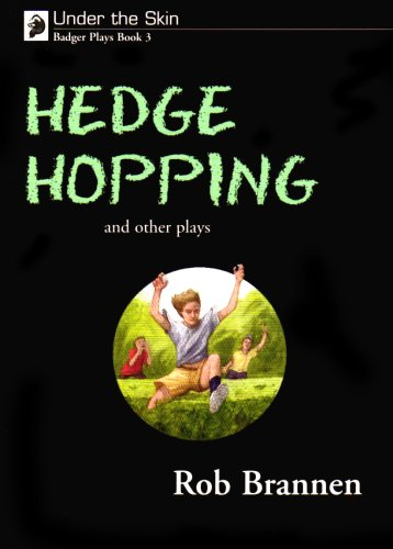 Under the Skin: Badger Plays for KS3: Hedge Hopping and Other Plays Bk. 3 (Under the Skin): Brannen...