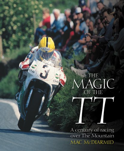 9781844250028: The Magic of TT: A Century of Racing Over the Mountain