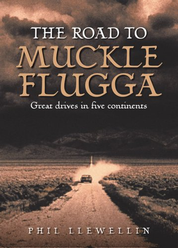 9781844250363: The Road to Muckle Flugga: Great drives in five continents