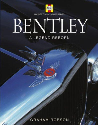 9781844250370: Bentley: A Legend Reborn (Haynes Classic Makes)
